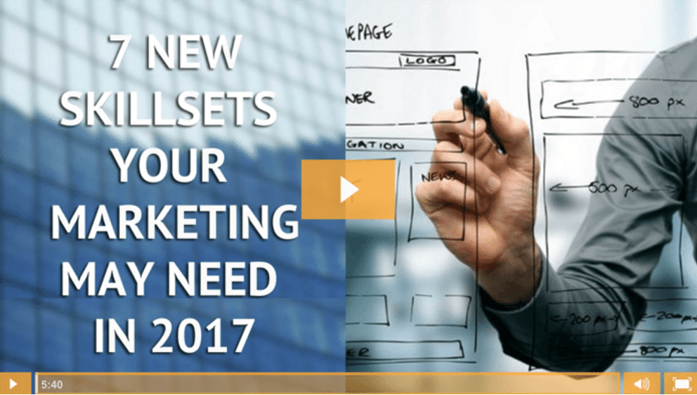 7 Marketing Skillsets Your Marketing Team Needs to Survive 2017